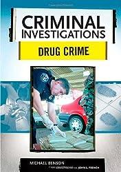 Drug Crime (Criminal Investigations) by Michael Benson (2009-01-30)