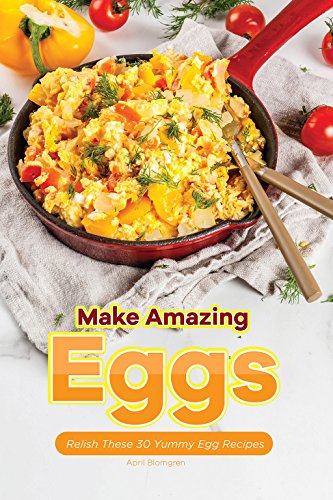 Make Amazing Eggs: Relish These 30 Yummy Egg Recipes (English Edition) Green Relish Dish