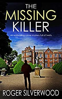 THE MISSING KILLER an enthralling crime mystery full of twists (Yorkshire Murder Mysteries Book 6) (English Edition) van [SILVERWOOD, ROGER]