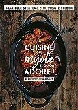 La cuisine qui mijote et qu'on adore - 80 recettes conviviales
