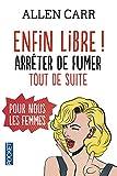 Book Cover for Enfin libre ! : Arrêter de fumer tout de suite pour nous les femmes