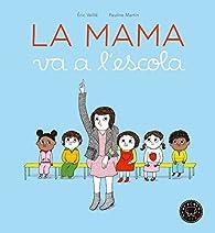 La Mama Va A L'Escola par Éric Veillé
