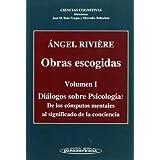 Obras escogidas. Volumen I. Diálogos sobre Psicología. De los cómputos mentales al significado de la conciencia