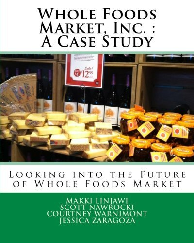 whole-foods-market-inc-a-case-study-looking-into-the-future-of-whole-foods-market-by-makki-linjawi-2