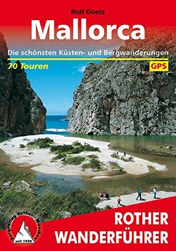 Preisvergleich Produktbild Mallorca: Die schönsten Küsten- und Bergwanderungen. 77 Touren. Mit GPS-Tracks