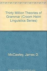 Thirty Million Theories of Grammar (Croom Helm Linguistics Series)