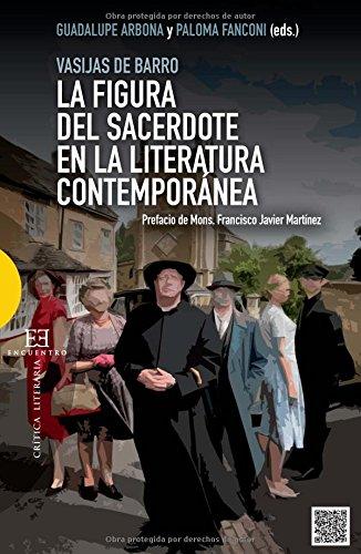 Figura Del Sacerdote En La Literatura Contemporanea, La: Vasijas de Barro por Paloma Fanconi