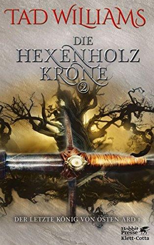 Der letzte König von Osten Ard / Die Hexenholzkrone 2: Der letzte König von Osten Ard 1 (Drei Der Könige Geschichte)