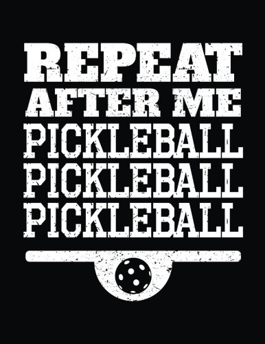 Repeat After Me Pickleball Pickleball Pickleball: Blank Sketch, Draw and Doodle Book por Dartan Creations