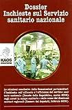 Dossier. Inchieste sul servizio sanitario nazionale