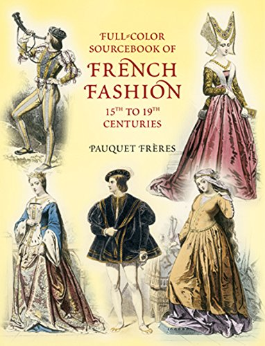 Century 15th Kostüm - Full-Color Sourcebook of French Fashion: 15th to 19th Centuries (Dover Fashion and Costumes) (English Edition)