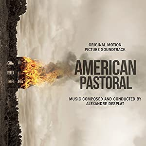 Alexandre Desplat - American Pastoral Original Motion Picture Soundtrack