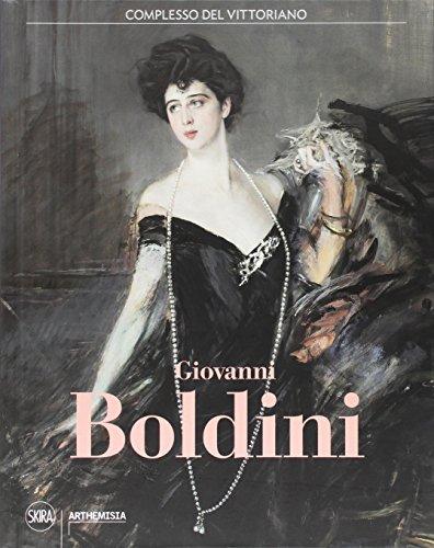 Giovanni Boldini. Catalogo della mostra (Roma, 4 marzo-16 luglio 2017). Ediz. a colori (Arte moderna)