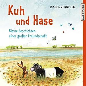 Kuh und Hase - Kleine Geschichten einer großen Freundschaft