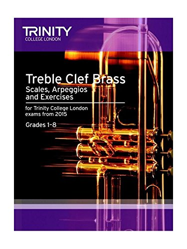 Trinity College London: Treble Clef Brass Scales & Exercises From 2015. Sheet Music for Bass Clef Instruments, Flugelhorn, Cornet, Tenor Horn, Trumpet