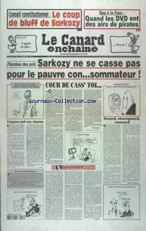 CANARD ENCHAINE (LE) [No 4557] du 27/02/2008 - CONSEIL CONSTITUTIONNEL - LE COUP DE BLUFF DE SARKOZY - GAG A LA FNAC - QUAND LES DVD ONT ES AIRS DE PIRATES - FLAMBEE DES PRIX - SARKOZY NE SE CASSE PAS POUR LE PAUVRE CON-SOMMATEUR - LAICITE EN PERIL