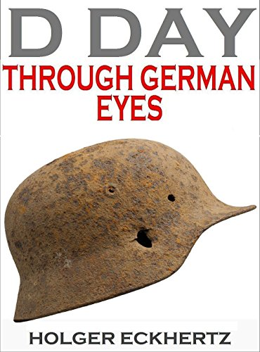 D DAY Through German Eyes - The Hidden Story of June 6th 1944 Test