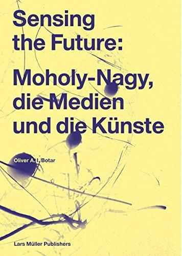 Sensing the Future: Moholy-Nagy, die Medien und die Künste Buch-Cover