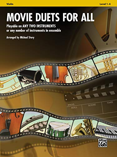 Movie Duets for All - Violin: Playable on Any Two Instruments or Any Number of Instruments in Ensemble (Instrumental Ensembles for All)