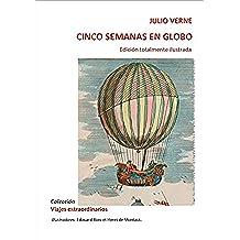 Cinco semanas en globo   Edición totalmente ilustrada: Colección  Viajes extraordinarios Julio VERNE