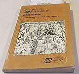 ADJ-Handbuch Schulspiele. Spielvorschläge für Unterricht, Fest und Feier mit Kopiervorlagen und Aufführungsrechten 1.-6. Jahrgangsstufe