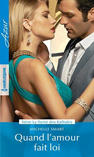 Quand l'amour fait loi (La fierté des Kalliakis t. 3) (French Edition)