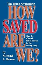 How Saved Are We? by Michael L. Brown (1990-08-01)