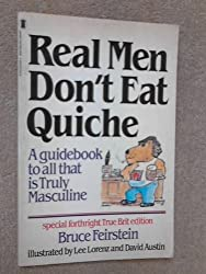 Real Men Don't Eat Quiche by Bruce Feirstein (1982-04-05)