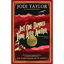 Just One Damned Thing After Another (The Chronicles of St Mary's Series Book 1)