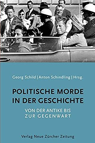 Politische Morde in der Geschichte: Von der Antike bis zur Gegenwart (2012-03-15)