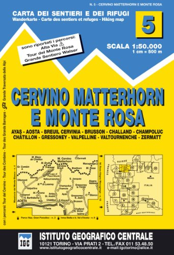 Carta n. 5 Cervino Matterhorn e Monte Rosa 1:50.000. Carta dei sentieri e dei rifugi