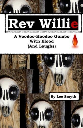 Rev Willie: A Voodoo-Hoodoo Gumbo, With Blood (And Laughs)