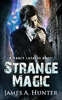 Strange Magic: A Yancy Lazarus Novel (Pilot Episode) by [Hunter, James]