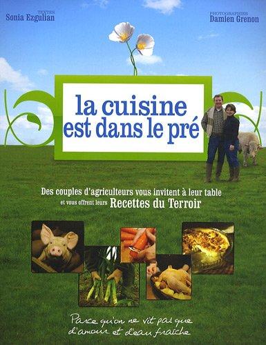 La cuisine est dans le pré : Les recettes du Terroir !
