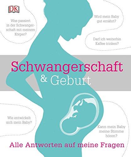 Schwangerschaft & Geburt: Alle Antworten auf meine Fragen