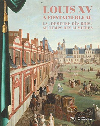 Louis XV à Fontainebleau : La