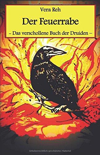 Der Feuerrabe: Das verschollene Buch der Druiden