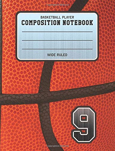 Basketball Player Composition Notebook 9: Basketball Team Jersey Number Wide Ruled Composition Book for Student Athletes & Sports Fans por Adventures In Writing Co