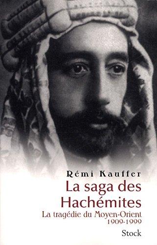 La saga des Hachmites : La tragdie du Moyen-Orient, 1909-1999