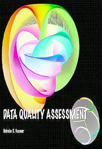Data Quality Assessment - Questions and Answers (Big Data and Data Quality Book 3)
