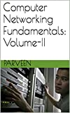 Computer Networking Fundamentals: Volume-II (English Edition)