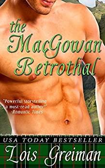 The MacGowan Betrothal (Highland Rogues Book 2) by [Greiman, Lois]