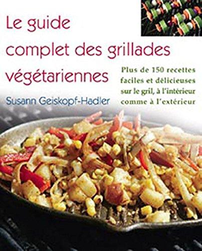 Le guide complet des grillades végétariennes