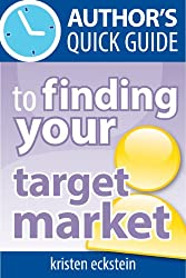 Author's Quick Guide to Finding Your Target Market (English Edition)