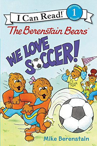 The Berenstain Bears: We Love Soccer! (The Berenstain Bears: I Can Read!, Level 1) por Mike Berenstain