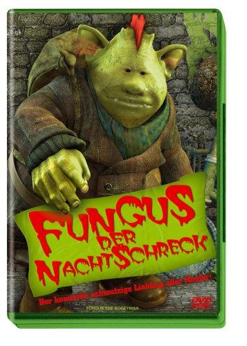 Fungus, der Nachtschreck