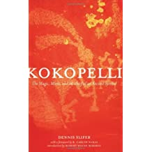 Kokopelli: The Magic, Mirth, and Mischief of an Ancient Symbol (English Edition)