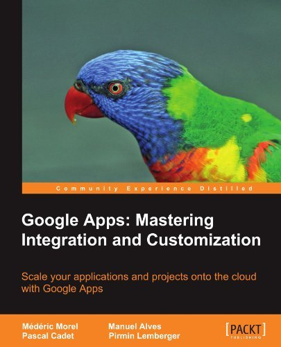 Google Apps: Mastering Integration and Customization by M??d??ric Morel (2011-09-15)