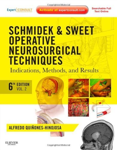 Schmidek and Sweet: Operative Neurosurgical Techniques 2-Volume Set: Indications, Methods and Results (Expert Consult - Online and Print), 6e ... and Sweet's Operative Neurological Techni) by Alfredo Quinones-Hinojosa MD FAANS FACS (2012-07-06)
