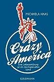 Crazy America: Eine Liebeserklärung an ein durchgeknalltes Land